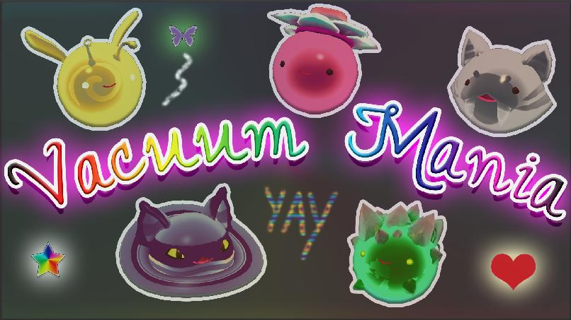 UMF - SR Vacuum Mania (Slime Rancher Mod)